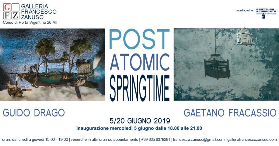 Post atomic springtime - Guido Drago e Gaetano Fracassio - Galleria Francesco Zanuso - Milano